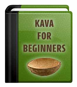 Kava for Beginners Ultimate Guide